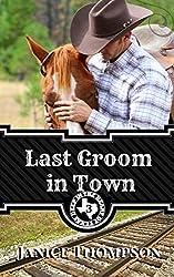 Last Groom in Town (Deep In The Heart Of Texas Book 3)