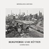Bernd & Hilla Becher: Coal Mines and Steel Mills by Heinz Liesbrock (2010-06-30)