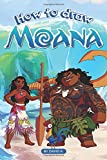 Best Disney Teen Books For Girls - How to Draw Moana: The Step-by-Step Moana Drawing Review