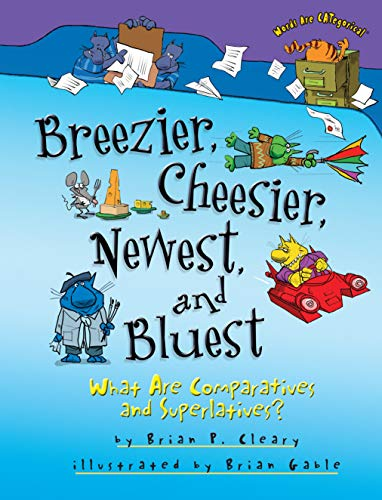 Breezier Cheesier Newest and Bluest: What is Superlative (Words Are CATegorical)