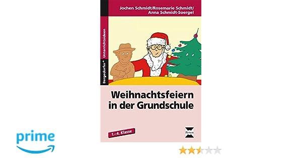 Ideen Weihnachtsfeier 3 Klasse.Weihnachtsfeiern In Der Grundschule 1 Bis 4 Klasse Amazon De