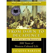 From Dawn to Decadence: 500 Years of Western Cultural Life - 1500 to the Present