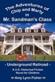 The Adventures of Chip and Marty in Mr. Sandman's Class: Underground Railroad