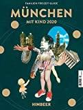 MÜNCHEN MIT KIND 2020: Der Familien-Freizeit-Guide. Mit 1000 Ideen für jedes Alter und Wetter.*