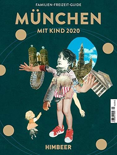 MÜNCHEN MIT KIND 2020: Der Familien-Freizeit-Guide. Mit 1000 Ideen für jedes Alter und Wetter.