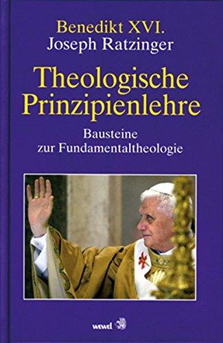 Theologische Prinzipienlehre: Bausteine zur Fundamentaltheologie