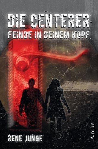 Buchseite und Rezensionen zu 'Die Centerer - Feinde in deinem Kopf' von René Junge