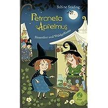 Petronella Apfelmus - Hexenfest und Waldgeflüster: Band 7 (German Edition)