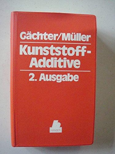 Taschenbuch der Kunststoff-Additive: Stabilisatoren, Hilfsstoffe, Weichmacher, Füllstoffe, Verstärkungsmittel, Farbmittel
