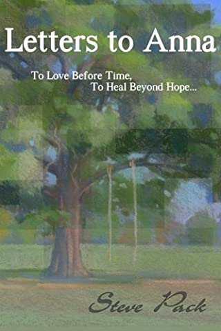 Letters to Anna - To Love Before Time, To Heal Beyond Hope...