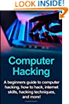 Computer Hacking: A beginners guide t...