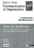Communication et Organisation 1e Bac Pro Secrétariat Livre du professeur : Gestion des dossiers fonctionnels