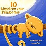 Dix histoires pour s'endormir (Les plus beaux contes pour enfants)