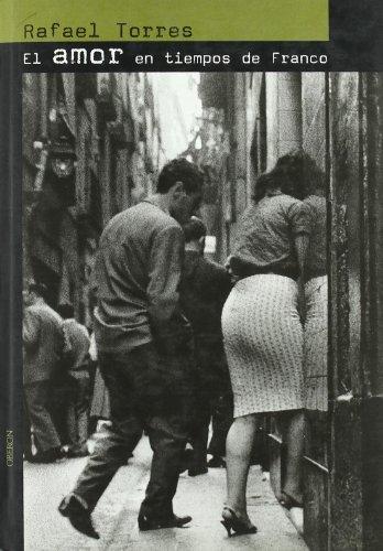 El amor en tiempos de Franco (Memoria) por Rafael Torres