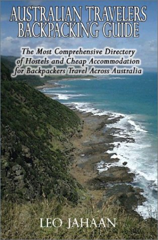 Australian-Travelers-Backpacking-Guide-The-Most-Comprehensive-Directory-of-Hostels-and-Cheap-Accommodation-for-Backpackers-Travel-Across-Australia