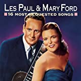Songtexte von Les Paul & Mary Ford - 16 Most Requested Songs