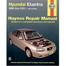 Haynes Hyundai Elantra 1996 Thru 2001: (1996-2001) (Haynes Repair Manual)