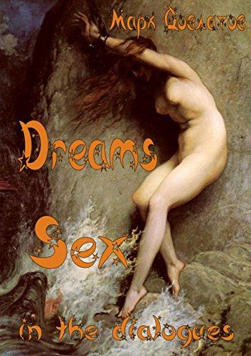 Dreams. Sex inthe dialogues: Эротический рассказ