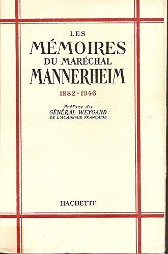 Les mémoires du maréchal mannerheim 1882 - 1946 préface du général weygand