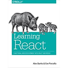 Learning React: Functional Web Development with React and Redux (English Edition)