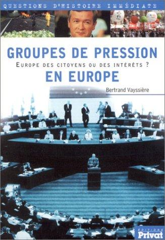 Groupes de pressions en Europe : Europe des citoyens ou des intérêts ?