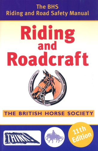 Riding and Roadcraft: The BHS Riding and Road Safety Manual (Official Bhs Exams Tests 1-6)
