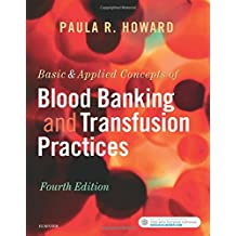 Basic & Applied Concepts of Blood Banking and Transfusion Practices, 4e