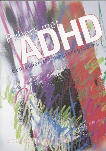 Pubers met ADHD: een ouder-trainingsprogramma