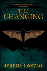The Changing: A fantasy action adventure novel (The Blood and Brotherhood Saga Book 3) (English Edition)