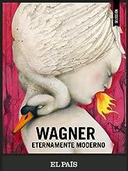 Wagner eternamente moderno