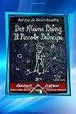 Der Kleine Prinz - Il Piccolo Principe: Zweisprachiger paralleler Text - Bilingue con testo a fronte: Deutsch - Italienisch / Tedesco - Italiano