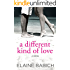 A Different Kind of Love (Kaitlyn's Secrets Book 2)