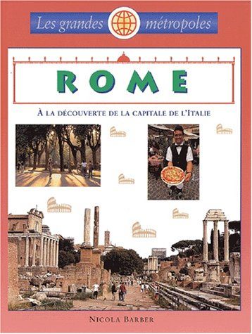 Rome : A la découverte de la capitale de l'Italie