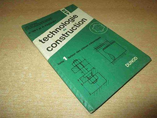 Technologie de construction t. 1 liaison des pieces mecaniques