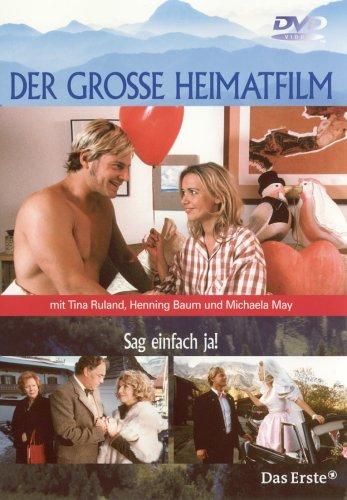 Der große Heimatfilm - Sag einfach Ja!