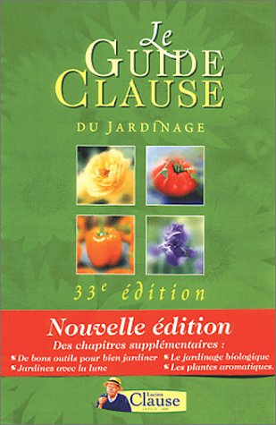 Le Guide Clause du jardinage, 33e édition 2002
