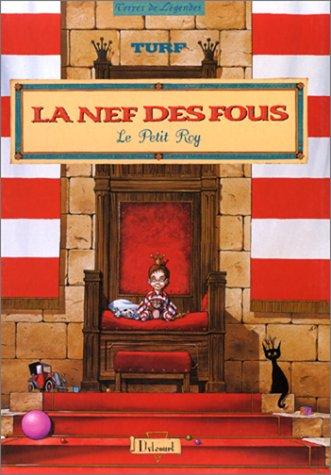 La Nef des fous : Le Petit Roy