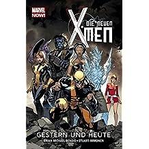 Die neuen X-Men - Marvel Now!: Bd. 1: Gestern und heute