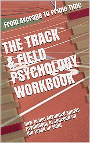 The Track & Field Psychology Workbook: How to Use Advanced Sports Psychology to Succeed on the Track or Field (English Edition) por Danny Uribe MASEP