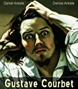 Gustave Courbet: 150+ Realist Paintings - Realism (English Edition)