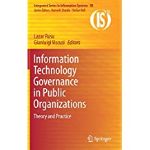 Information Technology Governance in Public Organizations: Theory and Practice (Integrated Series in Information Systems)