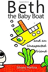 Beth the Baby Boat and an Unexpected Friend by Silvano Martina (2013-05-03)