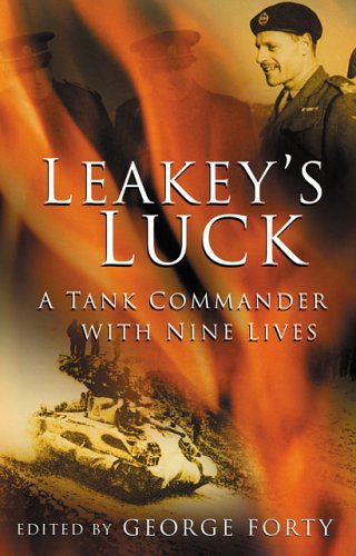 Leakey's Luck: A Tank Commander with Nine Lives