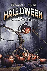 Halloween: The History of America?s Darkest Holiday by David J. Skal (2016-06-20)