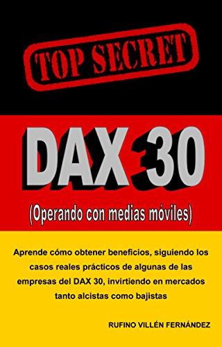 TOP SECRET: DAX 30 (Operando con medias móviles) por Rufino Villén Fernández