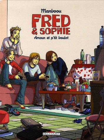 Fred et Sophie, Tome 2 : Amour et p'tit boulot