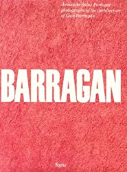 Luis Barragan: The Architecture of Light, Color and Form