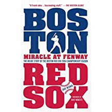 Miracle at Fenway: The Inside Story of the Boston Red Sox 2004 Championship Season by Saul Wisnia (2015-05-05)