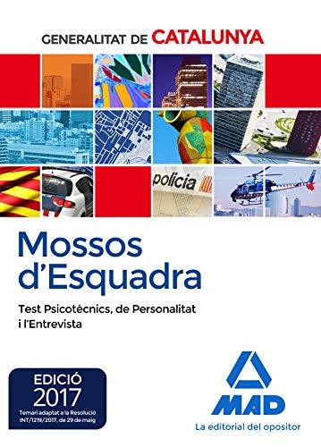 Mossos d´Esquadra. Test Psicotècnics, de Personalitat i l'entrevista