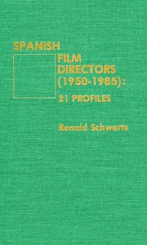 Spanish Film Directors (1950-1985): 21 Profiles